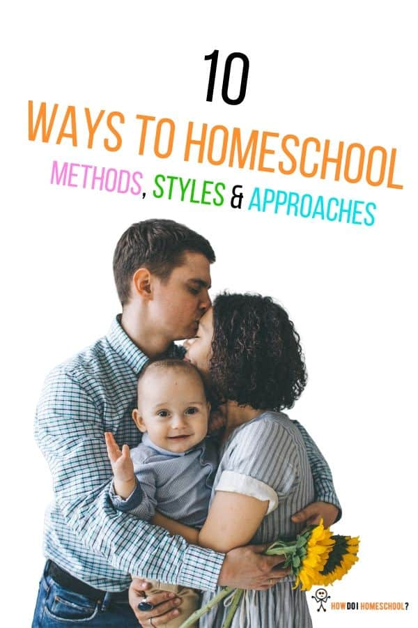 10 Homeschooling Methods: Different Styles and Ways to Homeschool. What's the best home education approach and will it work for your family? #homeschoolingmethods #waystohomeschool