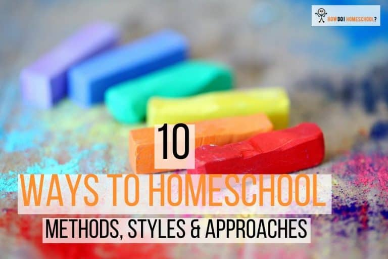 10 Ways to Homeschool_ Methods, Styles & Approaches