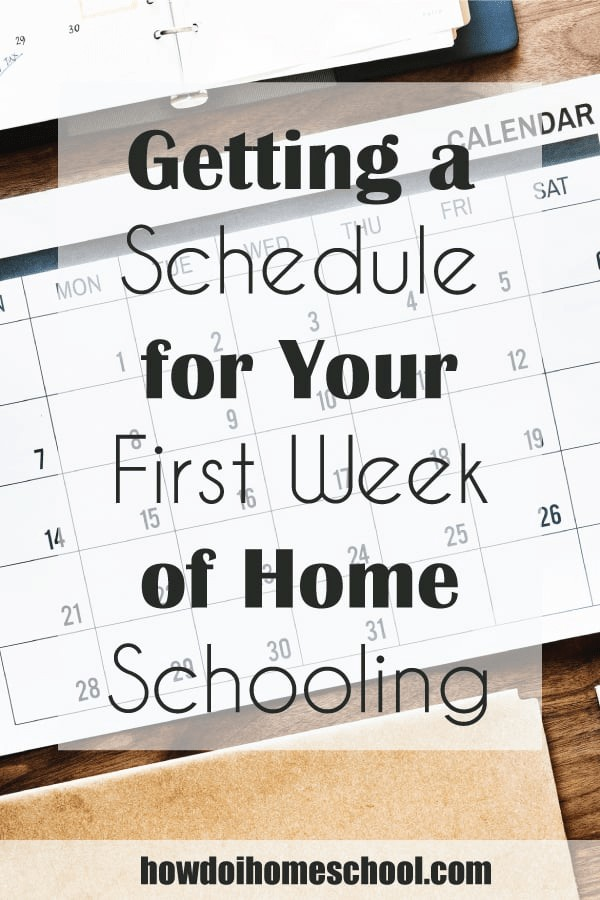 Getting a Schedule for Your First Week of Home Schooling. #howtohomeschool #homeschoolshedule #homeschoolroutine