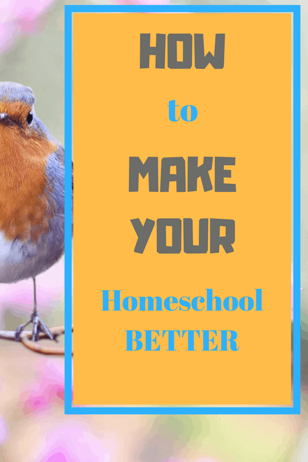 10 Steps to Improve Your Homeschool for a Better Homeschool