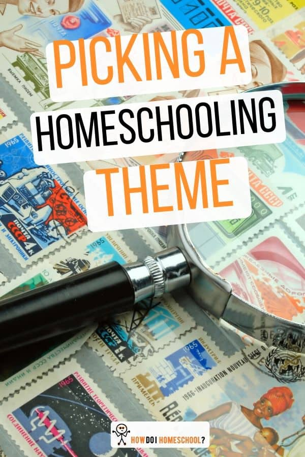 Pick a homeschooling theme: Shake up your boring monthly routine!