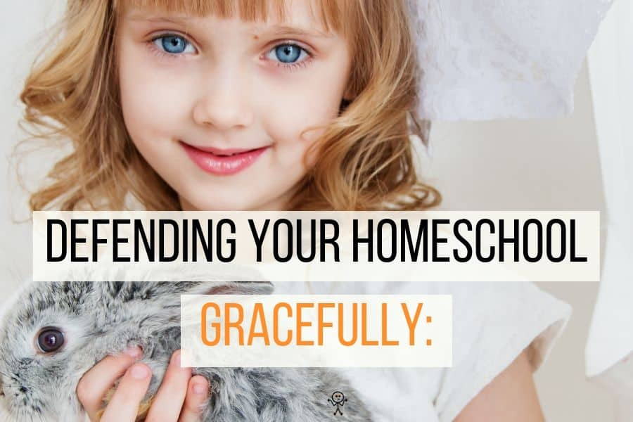 Defending Your Homeschool Gracefully