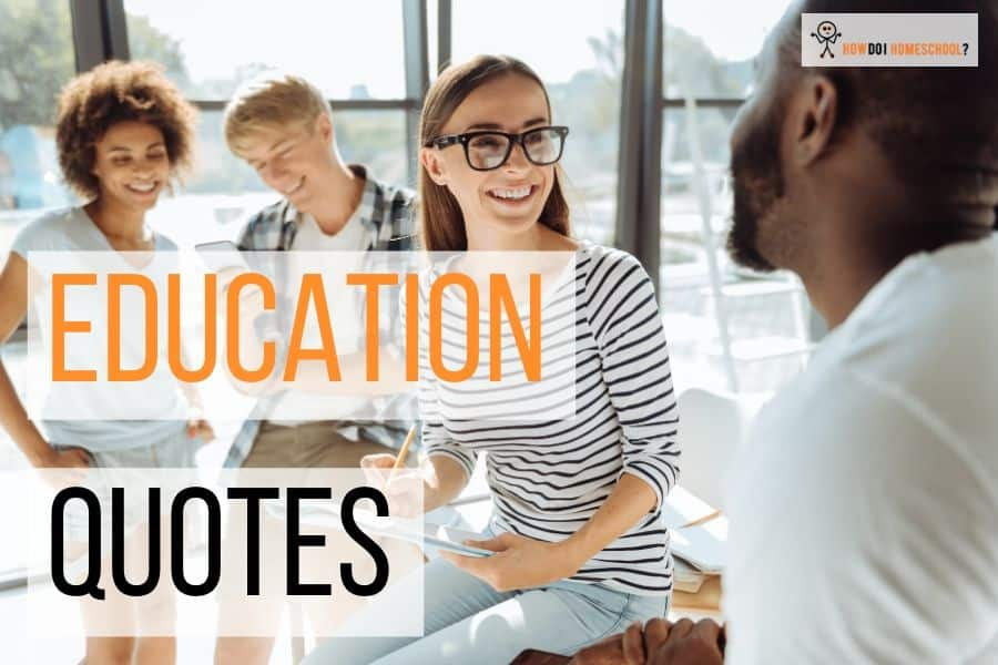 Education quotes about independent learning and about what it should do.
