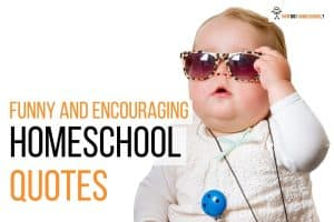 Homeschool Quotes: 50+ Funny and Encouraging Homeschool Quotes