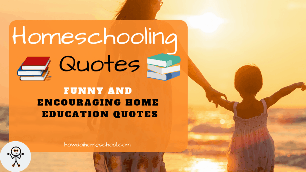 Homeschool Quotes 50 Funny And Encouraging Quotes About Homeschool