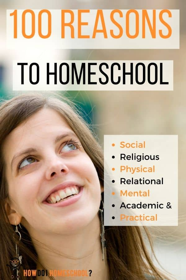 100 Reasons to Homeschool Your Child: Advantages of Home Schooling. #reasonstohomeschool #advantageshomeschooling #benefitshomeschooling