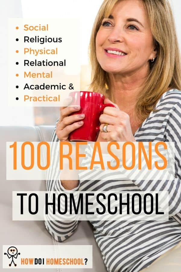 100 Reasons to Homeschool Your Child. Advantages of Home Schooling. #reasonstohomeschool #advantageshomeschooling #benefitshomeschooling