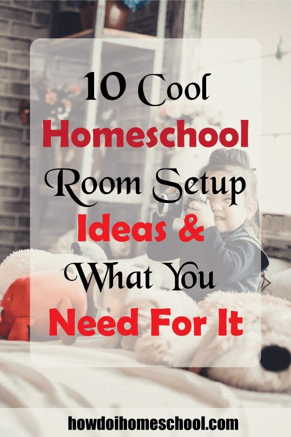 10 Great Homeschool Room Ideas and What You Need for It