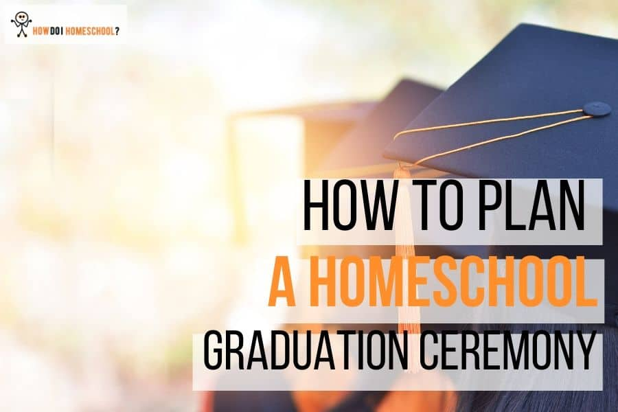 The end of a child's homeschool is a big milestone so it should be commended. Why not celebrate by planning a homeschool graduation ceremony (and afterparty)