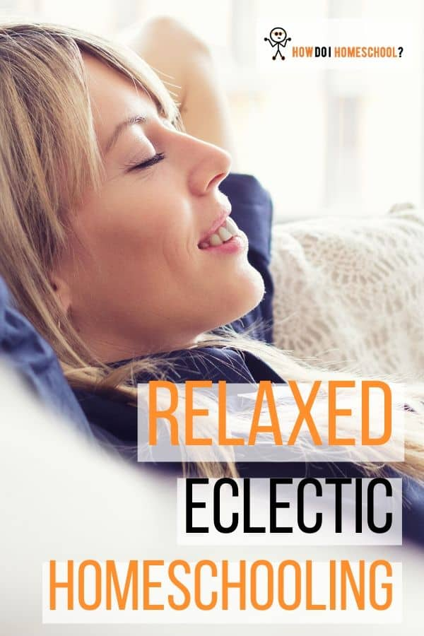 If you'd like to be very flexible in your homeschool, the relaxed eclectic homeschooling method might be just the thing to revive your home education. #homeschool #curriculum #homeschoolingmethod