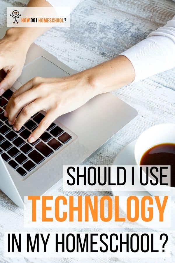 Should I Use #Technology in My #Homeschool? Pros and Cons of Using It.