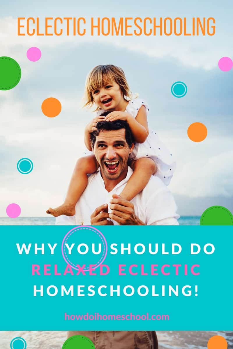 Discover why relaxed eclectic homeschooling might be just the thing to get your #homeschool back on track. #homeschoolcurriculum #homeschoolingmethods