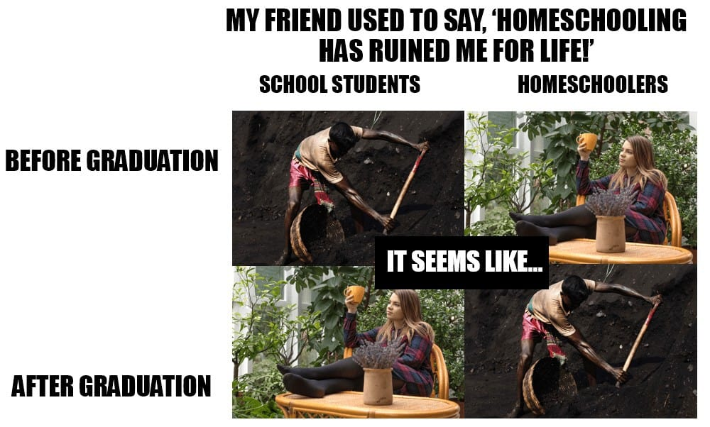 Homeschooling has ruined me for life meme. #homeschoolmeme #homeschooling
