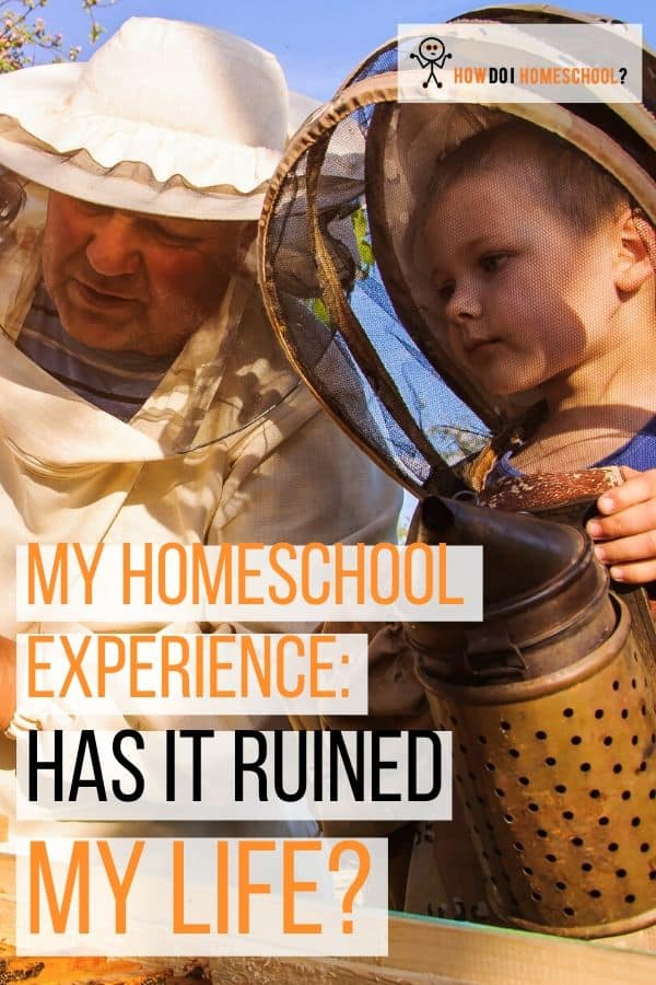 My Homeschooling Experience: Has Homeschooling Ruined My Life?