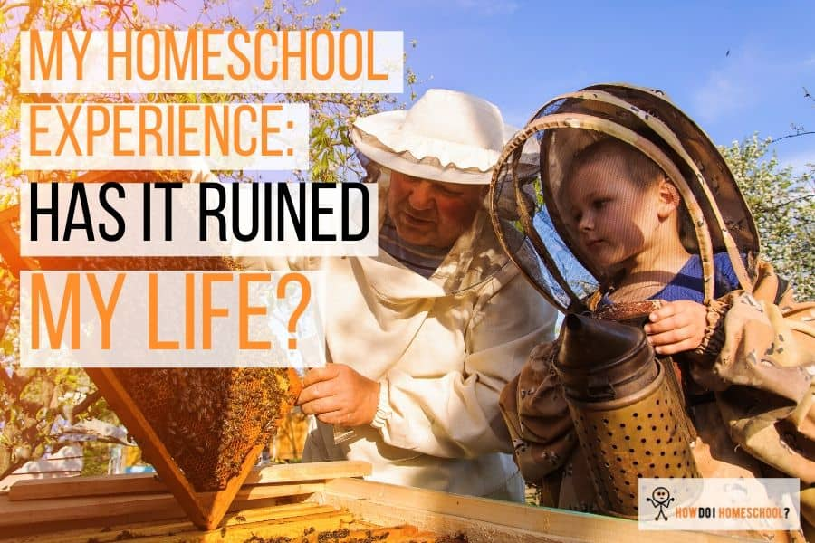 My Homeschool Experience: Has Homeschooling Ruined My Life?