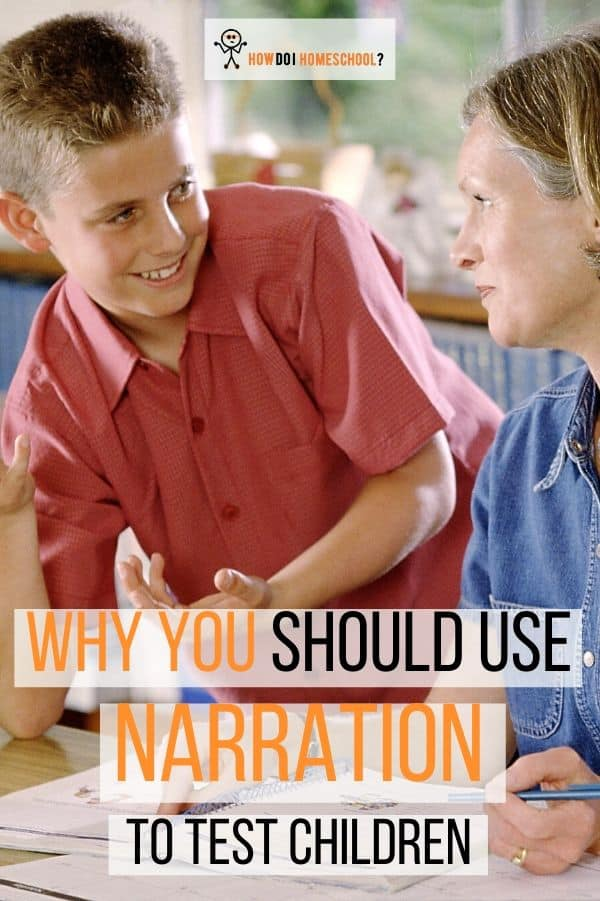 Why you should use Charlotte Mason narration to test children instead of ordinary testing methods.