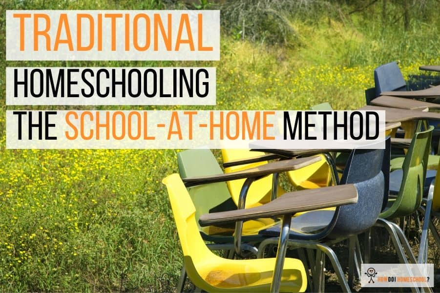 Traditional Homeschooling: The School-at-Home Homeschooling Method
