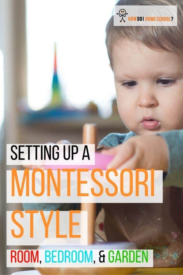 Creating a Montessori home: discover how to setup a bedroom, schoolroom and garden to facilitate student learning. #montessorihome #montessoribedroom #montessoriroom #montessorigarden