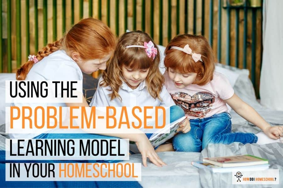 Homeschoolers and the Problem-Based Learning Model: Discover how you can use it in your home education. #problembasedlearning #homeschooling
