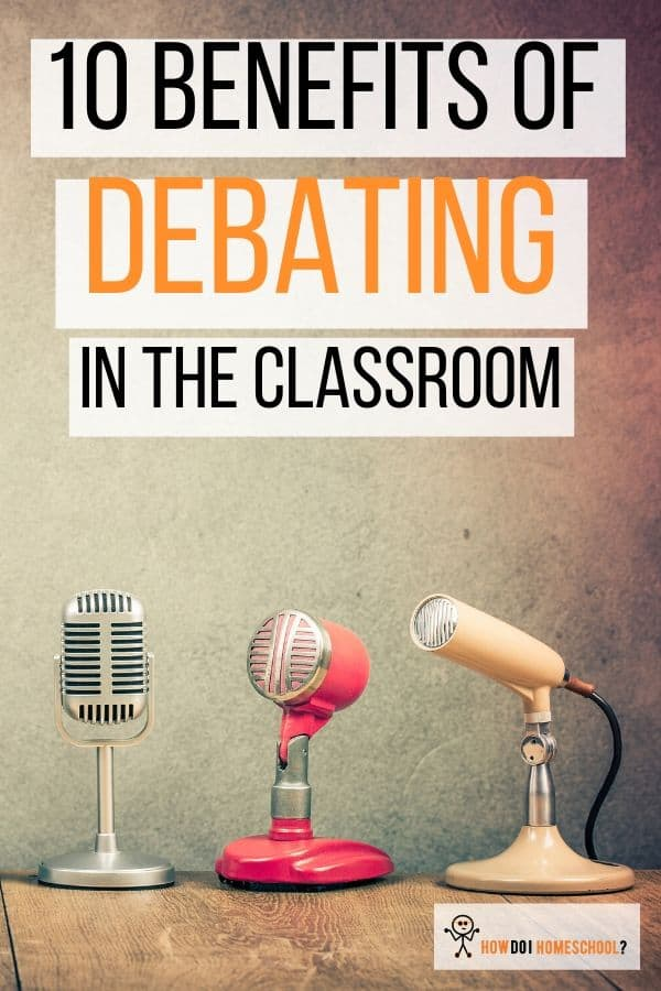 10 Benefits of Debating in the Classroom: Importance of Debate in Education. #benefitsofdebating #importanceofdebateineducation #howdoihomeschool