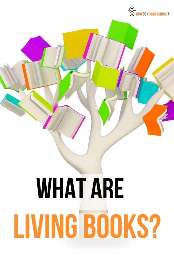 What are Living Books? Learn How to Use Charlotte Mason Living Books in Your Homeschool. #Charlottemasonlivingbooks #living books #charlottemason #homeschooling #howdoihomeschool