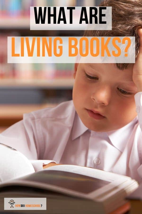Discover How to Use Charlotte Mason Living Books in Your Homeschool. #Charlottemasonlivingbooks #living books #charlottemason #homeschooling #howdoihomeschool