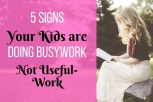 5 Signs Your Children are Doing Busywork, Not Useful Homework
