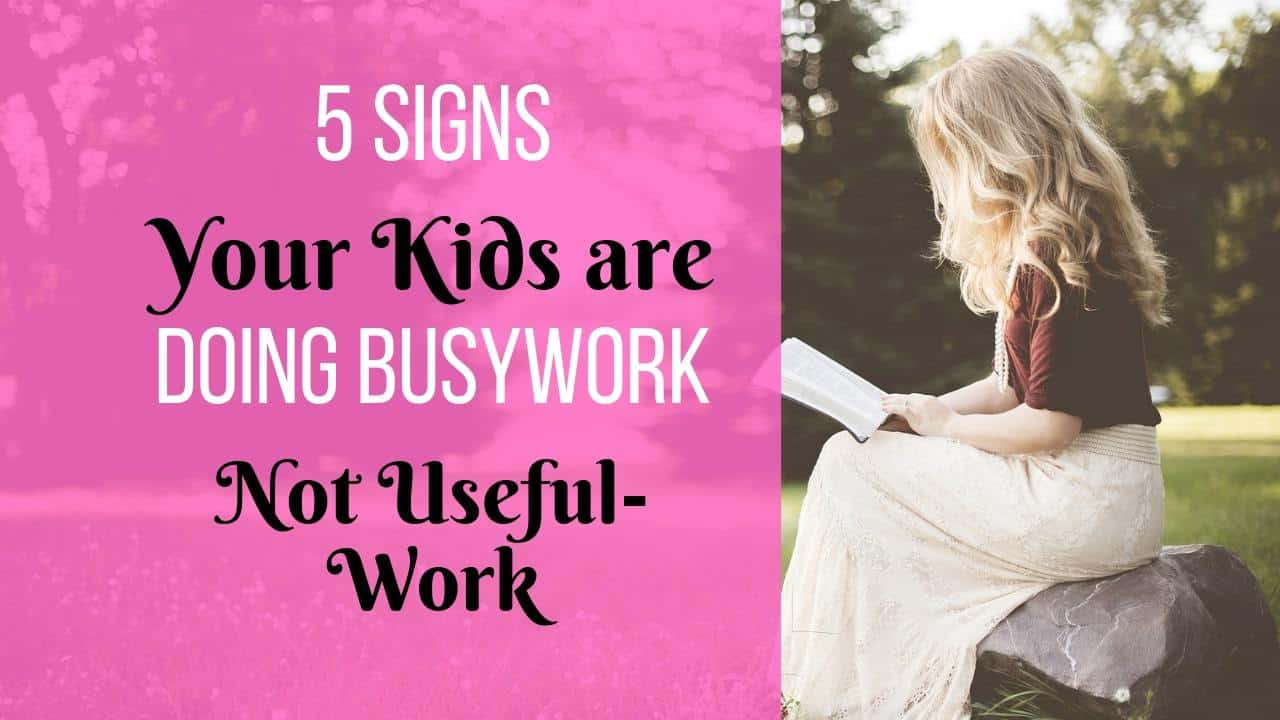 5 Signs Your Children are Doing Busywork, Not Useful Homework-min