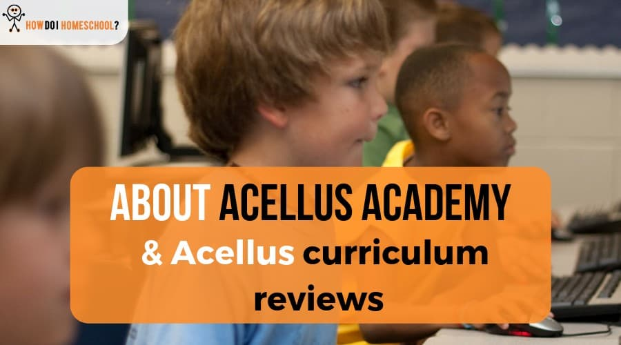Acellus & Acellus Academy Curriculum Reviews - How Do I Homeschool