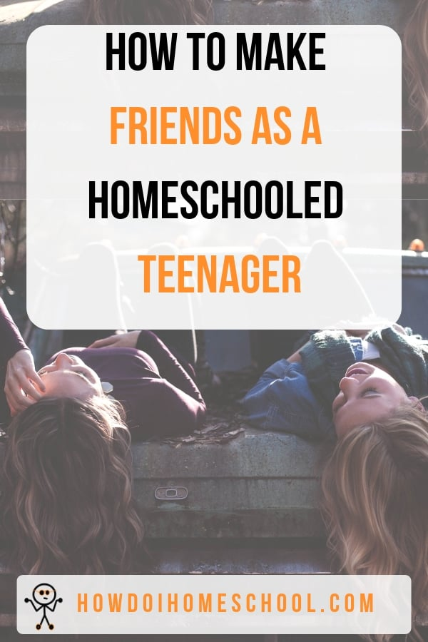 How to make friends as a homeschooled teenager. Learn 10 ways to make friends here! #homeschool #friends
