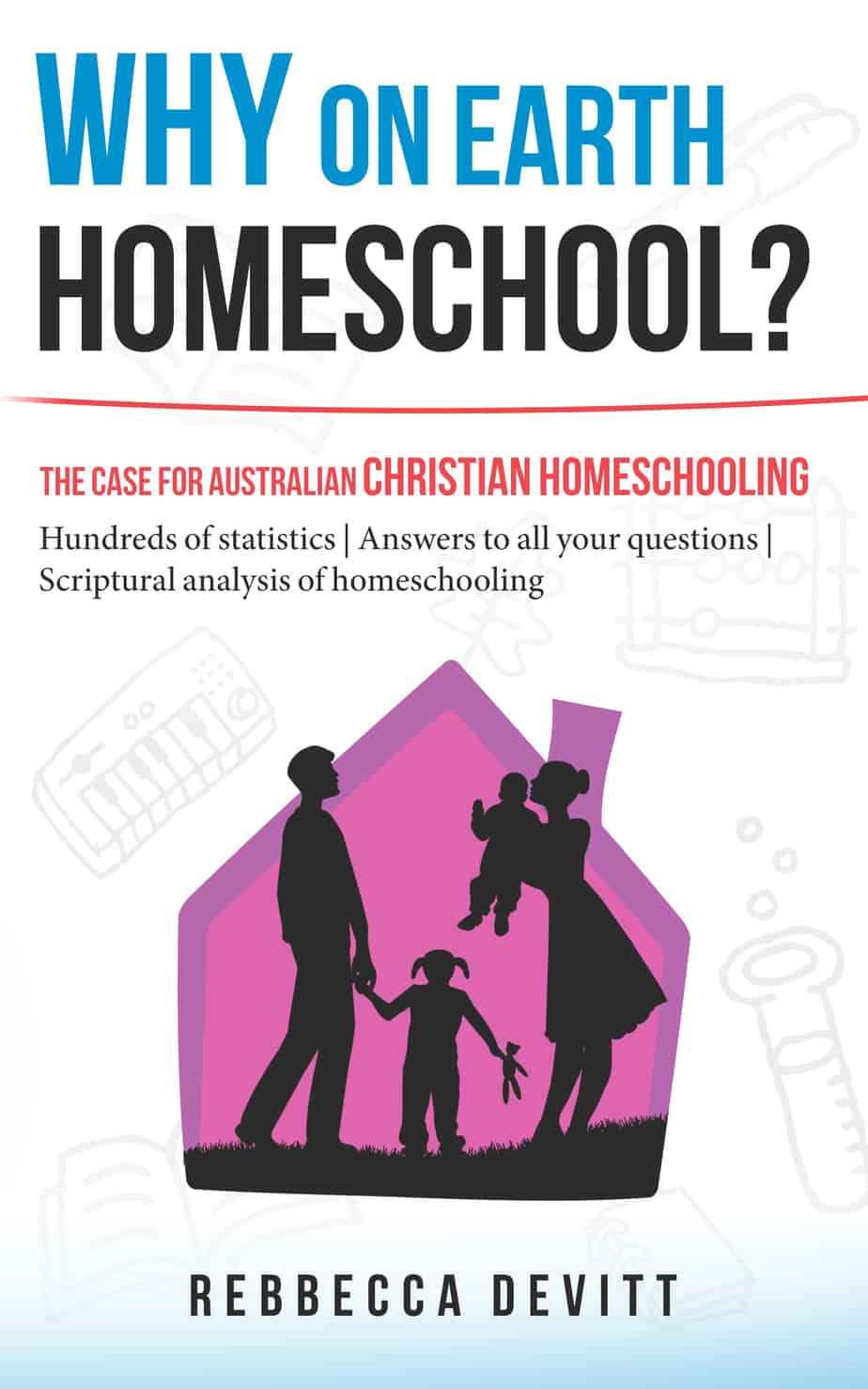 Why on Earth Homeschool: A book that answers the 'Why Homeschool?' question. #whyhomeschool #reasonstohomeschool #advantagesofhomeschooling