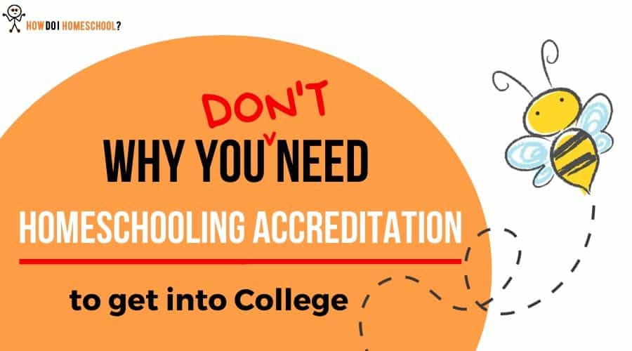 Why You DON'T Need Homeschool Accreditation to Get Into College