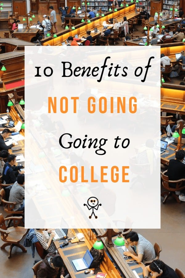 Many people talk about the benefits of going to college. But, there's also a host of reasons why you shouldn't go to college. Find out our 10 reasons to not go to college by reading this article. #college #highschool