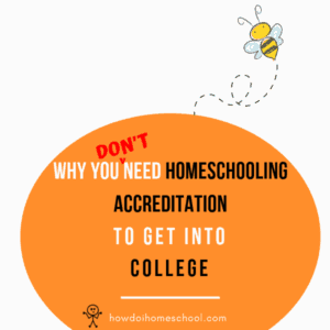 Why you don't need homeschooling accreditation to get into college.