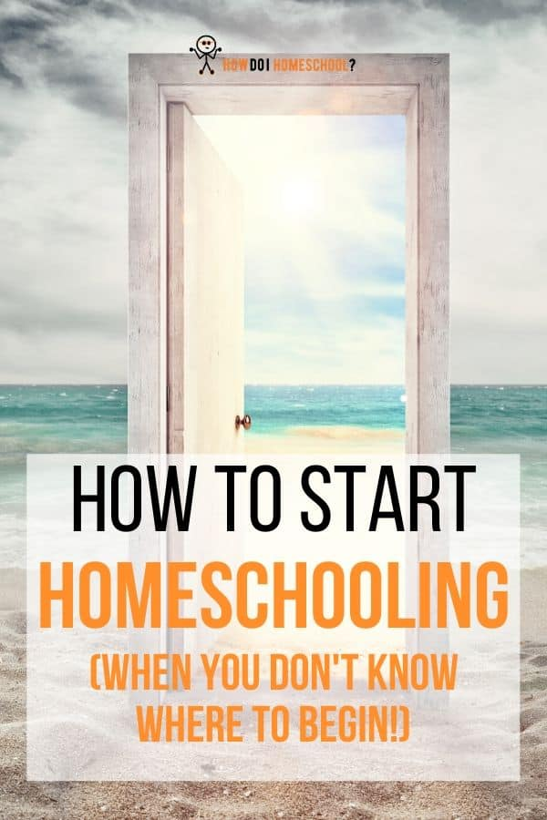 How to Start Homeschooling When You Don't Know Where to Begin!