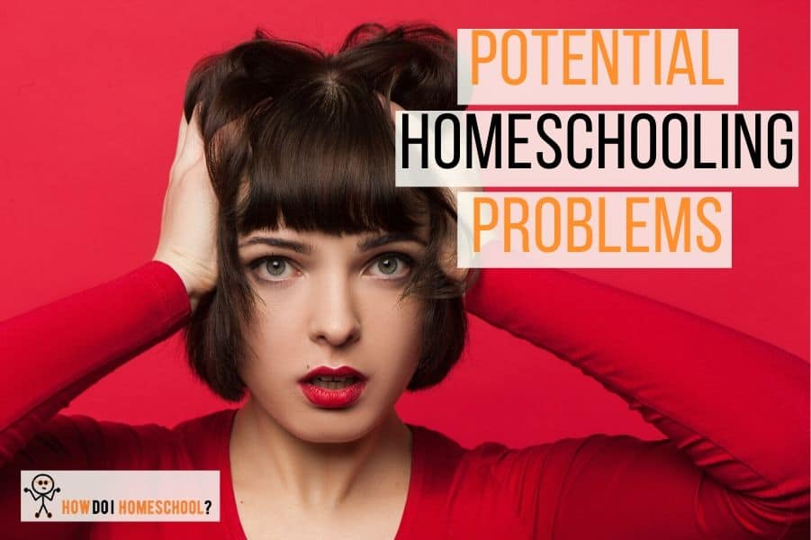 Potential homeschooling problems and issues with home education