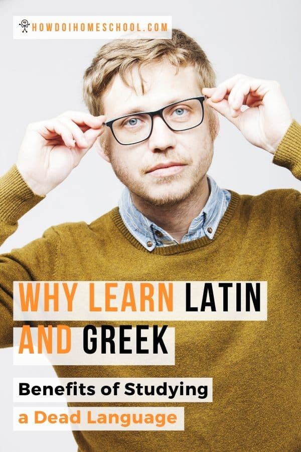 Latin is a dead language. So is Greek. So why study them? Learn the benefits of studying latin and greek here! #latin #greek #benefitsoflatin #benefitsofgreek