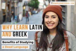 Why Learn Latin or Greek: Benefits of Studying a Dead Language