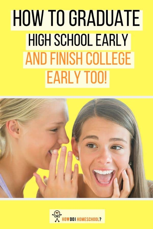 Start college early by finishing high school early. Learn how to do this here. #graduatehighschoolearly #howdoihomeschool