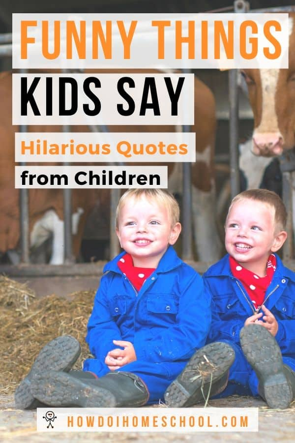 Children are hilarious! Laugh with us as we catalogue some funny things kids say in this blog post. #funnythingskidssay #funnykidsquotes
