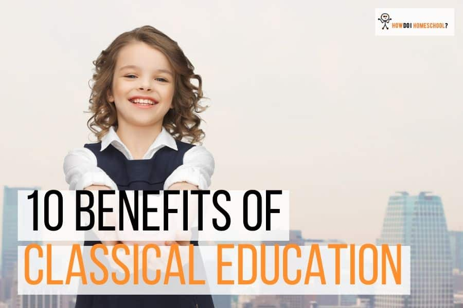 10 benefits of classical education