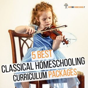 Classical Homeschooling Curriculum