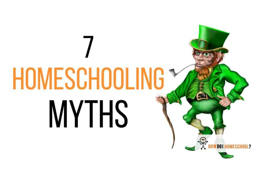 7 Homeschool Myths DEBUNKED!