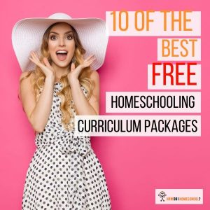 10 of the Best Free Homeschooling Curriculum Packages