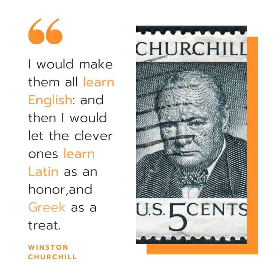 Quote about learning dead languages from Winston Churchill. Latin, English and Greek languages. #learnlatin #learngreek