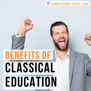 Benfits of Classical Education