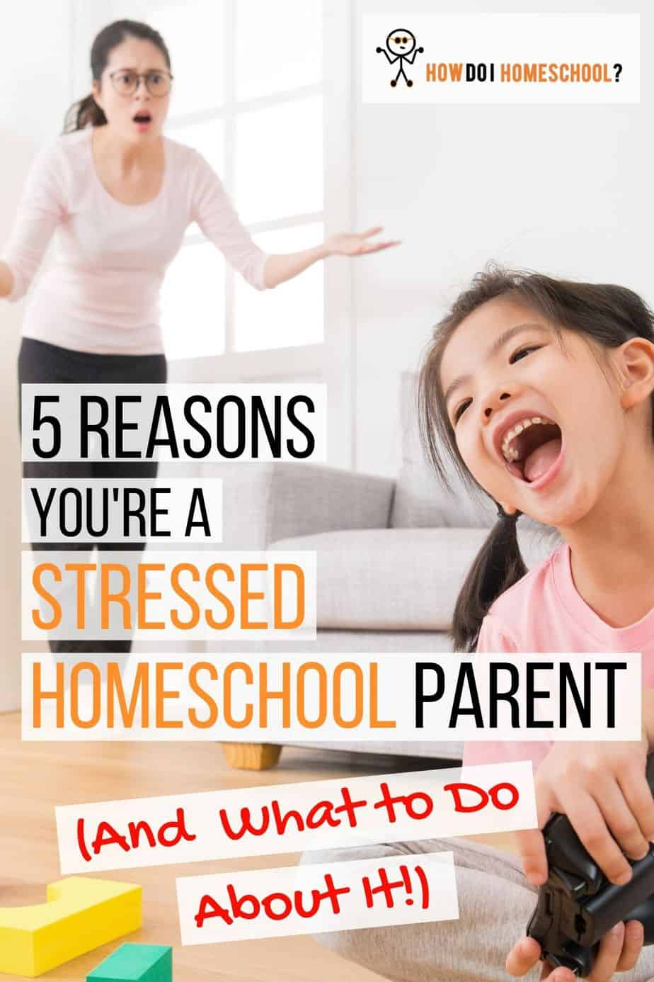 5 Reasons You Are a Stressed Homeschool Parent. (1)