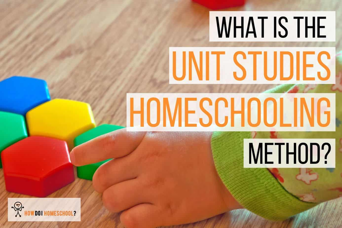 What is the Unit Studies Homeschooling Method? Can you use it in your homeschool? Is it good for large families? Find out in this post! #unitstudies #unitstudiescurriculum