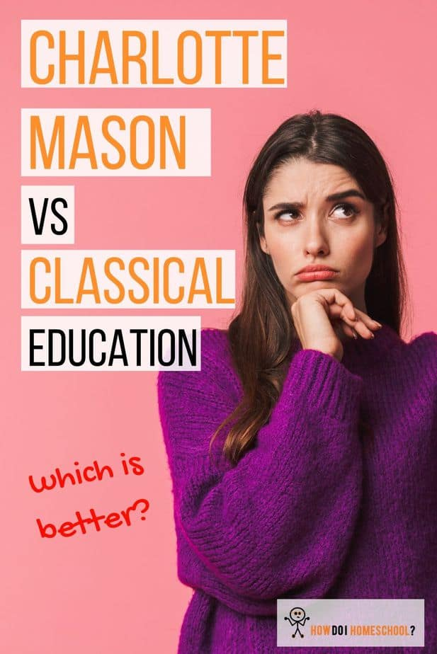 Many parents choose between classical and Charlotte Mason education. But the choice is so hard because they are so similar in some ways. In this post, we discuss the similarities and differences. #charlottemasonvsclassical