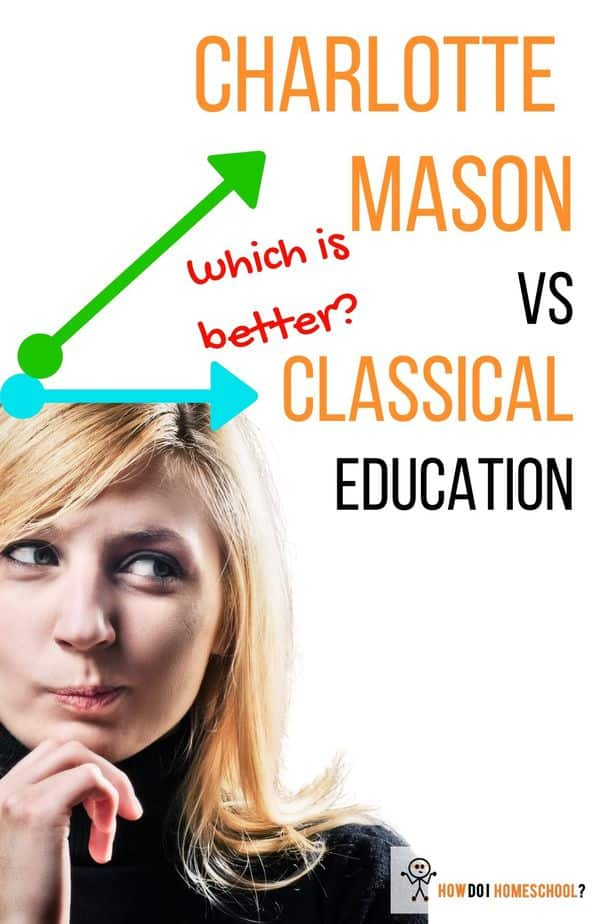 Classical vs Charlotte Mason Education_ Which is Better_ Discover the difference and similarities between these two popular homeschooling methods. #classicalvscharlottemason